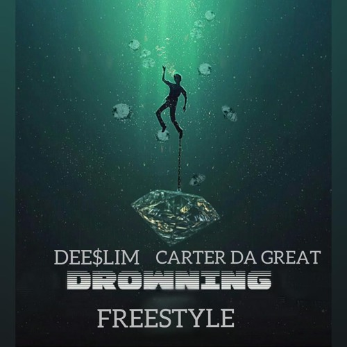 Dee$lim & Carter DA Great-Drowning(freestyle)