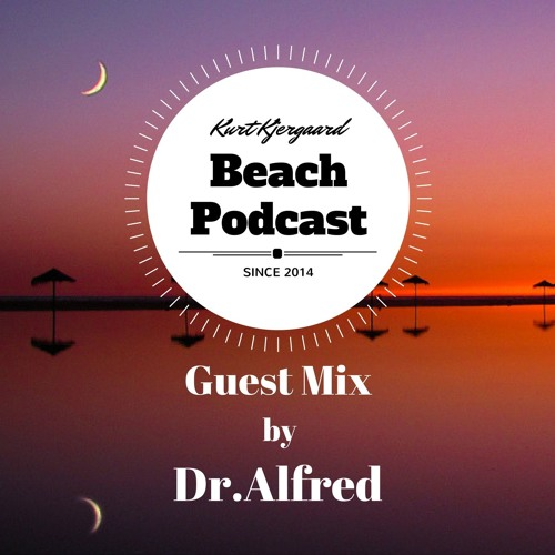 Beach Podcast  Guest Mix by Dr.Alfred ( Official )