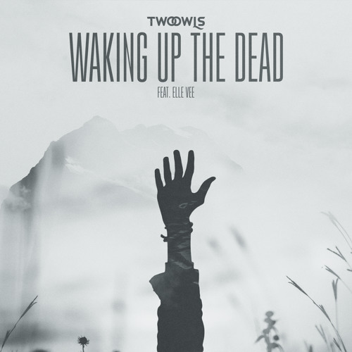 Waking Up The Dead (feat. Elle Vee)
