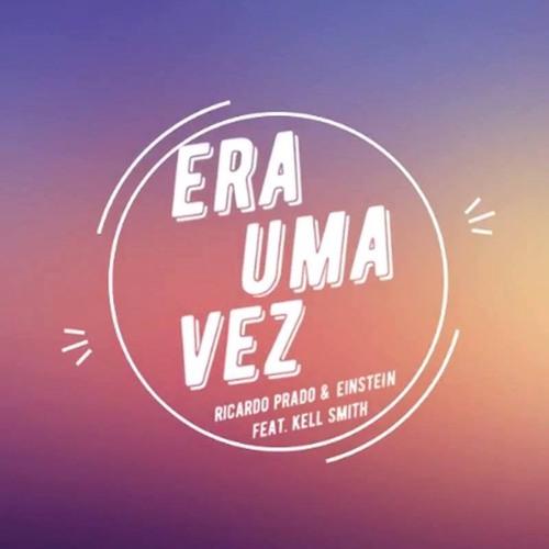 Baixar Ricardo Prado & Einstein Feat. Kell Smith - Era Uma Vez (FREE DL)
