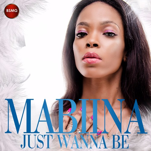 Mabiina - Just Wanna Be