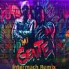 Mi Gente - J Balvin & Willy William [Intermach Remix]