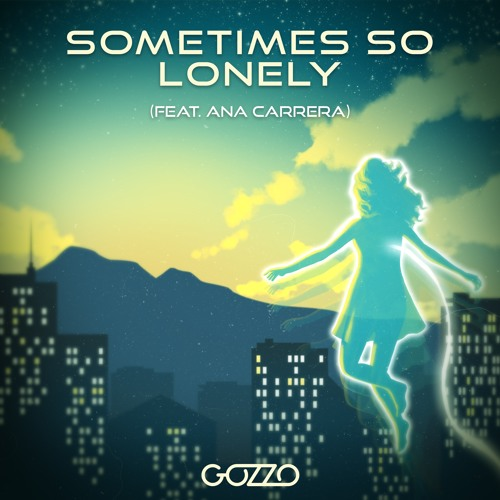 Sometimes So Lonely (feat. Ana Carrera)