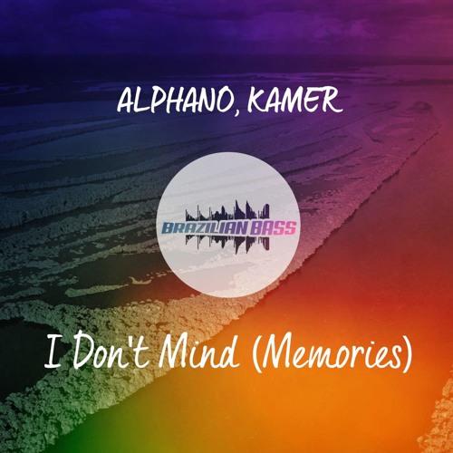 Baixar ALPHANO & KAMER - I Don't Mind (Memories) [FREE DOWNLOAD]
