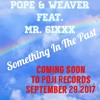 DJPOPE & WEAVER STARRING. MR.6IXXX SOMETHING IN THE PAST DJPOPE'S SOUND OF BALTIMORE SNIP VOCAL