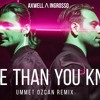 Axwell & Ingrosso - More Than You Know (Ummet Ozcan Remix)