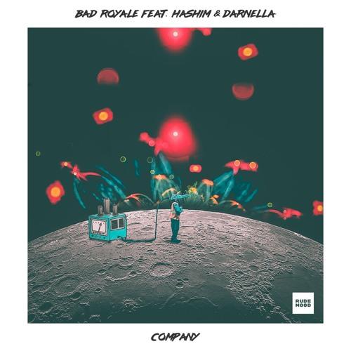 Bad Royale - Company (feat. Hashim & Darnella)