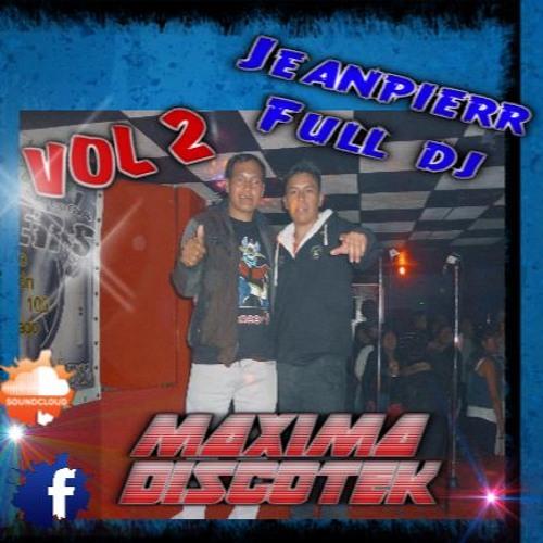MAXIMA DISCOTEKA VOL 2  JEANPIERR FULL DJ - - TC CORP MUSIC