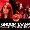 Momina Mustehsan & Irteassh, Ghoom Taana, Coke Studio Season 10, Episode 6