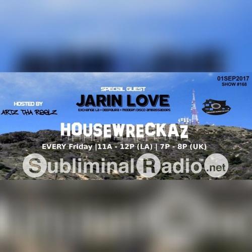 HouseWreckaz on Subliminal Radio // Show 168 Jarin Love // 8 September 2017