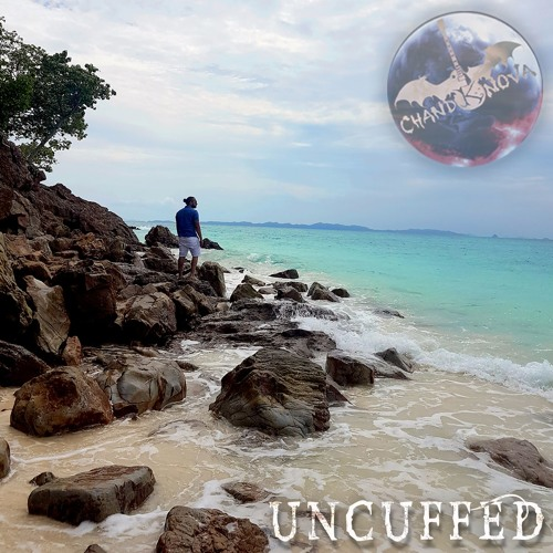 Sampler Uncuffed New EP by Chand K. Nova