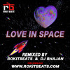 Love In Space | Rokitbeats | Dj Bhajan |