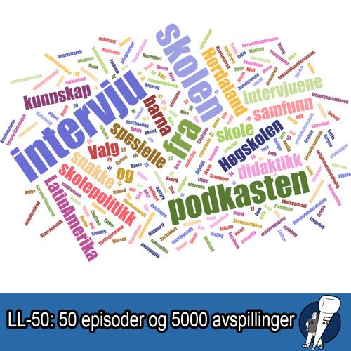 LL-50: 50 episoder og 5000 avspillinger