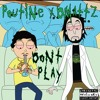 Poutine ft. DMATTZ - Don't Play (Prod. Taz Taylor) mp3