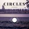 Circles - Lyrics in Description