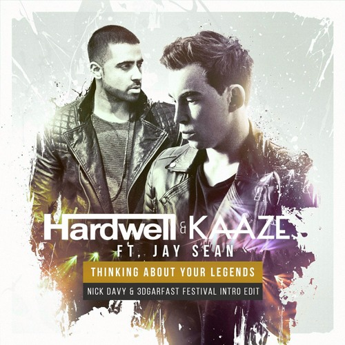 Hardwell & KAAZE - Thinking About Your Legends (Nick Davy & 3dgarfast Festival Intro Edit)