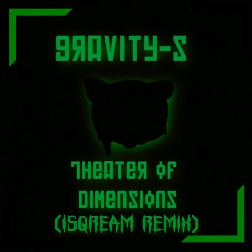 Download Gravity-S - Theater Of Dimensions (iSQREAM Remix)