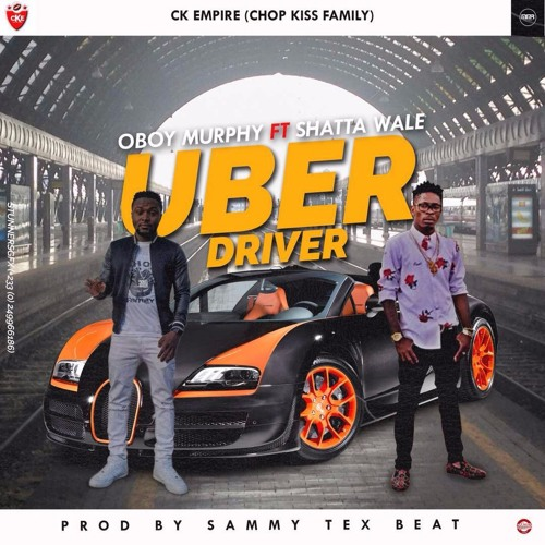 UBER  DRIVER - - OBOY MURPHY FT SHATTA WALE