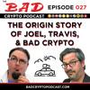 The Origin Story of Joel, Travis and Bad Crypto