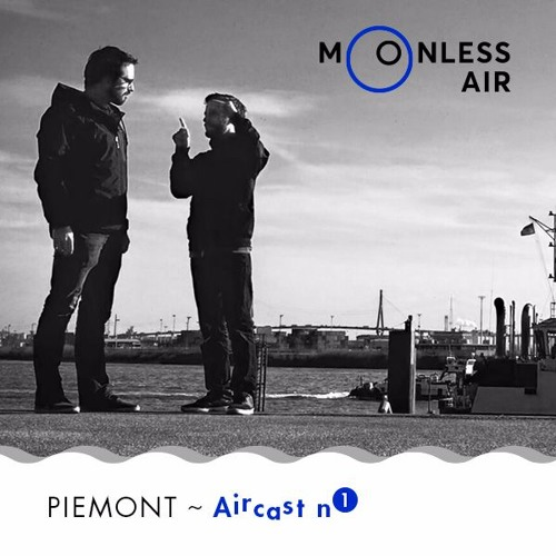 Piemont - Moonless Air Podcast #01