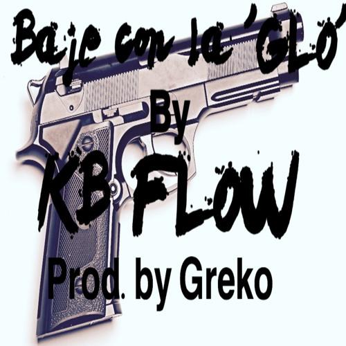 Baje Con La Glo by KB Flow Prod. by Greko