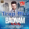 Badnam (The Bad Boy) {Trap Mix} | Mankirt Aulakh Feat Dj Flow | Sukh Sanghera | Singga | Sahil Miri