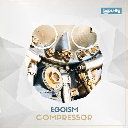 Egoism - Compressor (Original Mix)