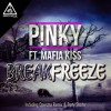 Mafia Kiss Ft. P!NKY - Break Freeze [Out now]