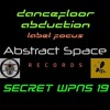 Abstract Space Records - Label Focus - dancefloor abduction