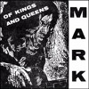 Of Kings And Queens - Mark