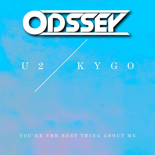 Baixar U2 vs Kygo ‒ You're The Best Thing About Me (Odssey Remix)