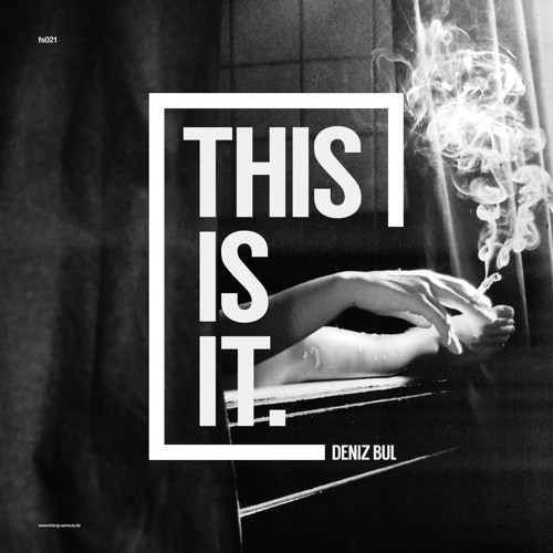 FS021 - This Is It - Deniz Bul (EP)