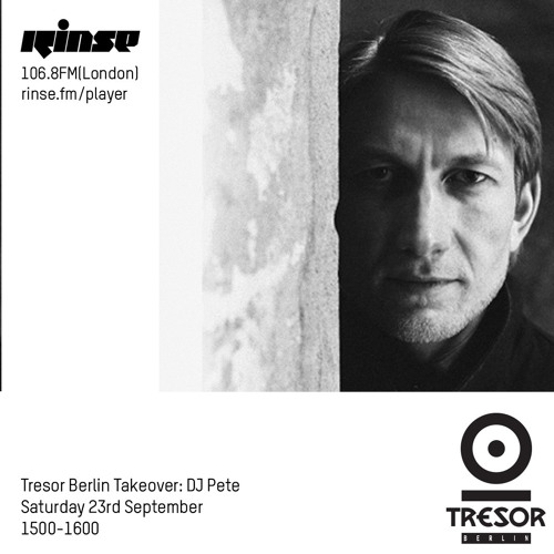 Tresor Berlin Takeover: DJ Pete - 23rd September 2017