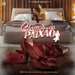 Chamas Da Paixao (Prod. By Lan2 Records & Gaby On The Beat)