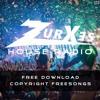 Zurxes House Radio 002 | Copyright Free EDM Music | Free Download