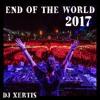 DJ XERTIS END OF THE WORLD 2017