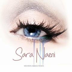 Sara Naeini Esharate Nazar (Mehran Abbasi Remix)