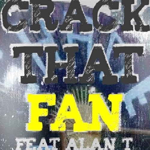 CRACK THAT FAN feat. Alan T (Jackinsky Cracked Out Mix) SNIP