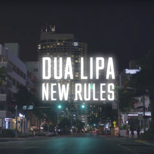 New Rules Dua Lipa: Dua Lipa - New Rules (OMULU REMIX) By OMULU