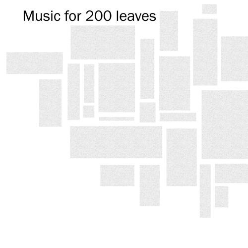 Music for 200 Leaves