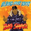 Big Shaq / Michael Dapaah   Man's Not Hot (Original)
