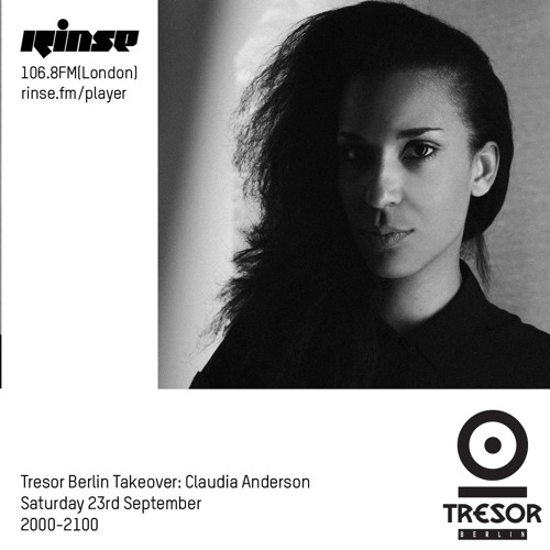 Tresor Berlin Takeover: Claudia Anderson - 23rd September 2017