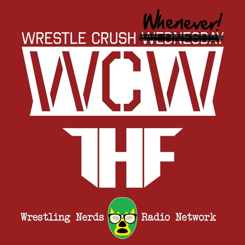 Wrestle Crush Whenever by Team HAMMA FIST S3E1