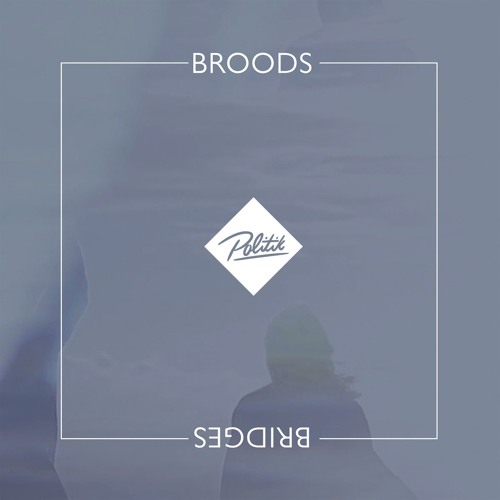Broods — bridges. Mp3 скачать или слушать бесплатно.