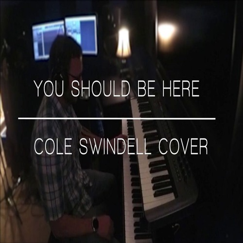 """You Should Be Here"" with piano/guitar Cole Swindell Cover"