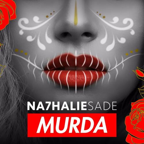 NA7HALIE SADE- MURDA