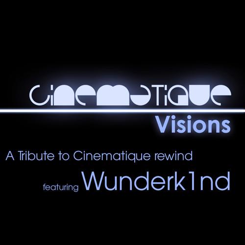 Cinematique Visions 046 - Wunderk1nd (A Tribute to Cinematique Rewind)