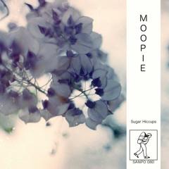 MOOPIE - SANPO 080 - Sugar Hiccups