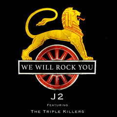 J2_We Will Rock You' Feat The Triple Killers
