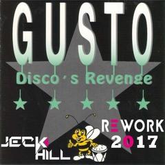 Gusto - Disco's Revenge (Jeck Hill Rework 2017)***FREE DOWNLOAD***